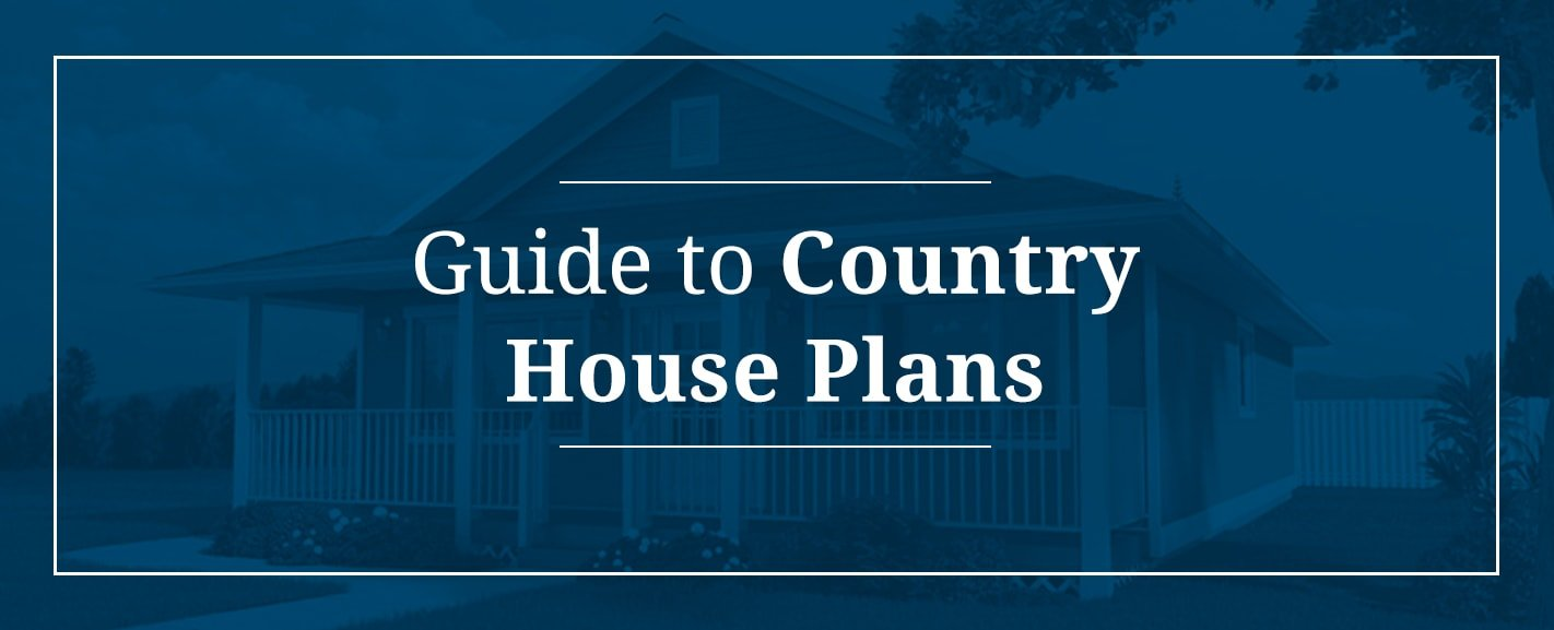 Guide to Country House Plans